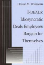 I-deals: Idiosyncratic Deals Employees Bargain for Themselves Excellent Marketplace listings for  I-deals: Idiosyncratic Deals Employees Bargain for Themselves  by Denise M. Rousseau starting as low as $1.99!