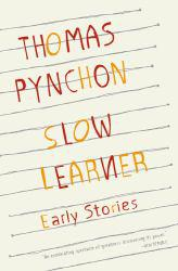 Slow Learner Excellent Marketplace listings for  Slow Learner  by Thomas Pynchon starting as low as $1.99!