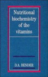 Nutritional Biochemistry of the Vitamins Excellent Marketplace listings for  Nutritional Biochemistry of the Vitamins  by David A. Bender starting as low as $1.99!