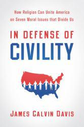 In Defense of Civility Excellent Marketplace listings for  In Defense of Civility  by James Calvin Davis starting as low as $1.99!