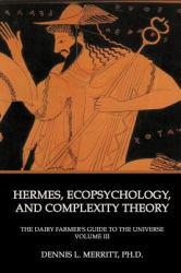 Hermes, Ecopsychology, and Complexity Theory Excellent Marketplace listings for  Hermes, Ecopsychology, and Complexity Theory  by Dennis L Merritt starting as low as $24.98!