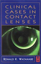 Clinical Cases in Contact Lenses Excellent Marketplace listings for  Clinical Cases in Contact Lenses  by Ronald K. Watanabe starting as low as $1.99!
