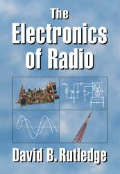 Electronics of Radio Excellent Marketplace listings for  Electronics of Radio  by David B. Rutledge starting as low as $15.95!