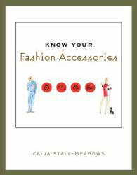 Know Your Fashion Accessories Excellent Marketplace listings for  Know Your Fashion Accessories  by Celia Stall-Meadows starting as low as $3.49!