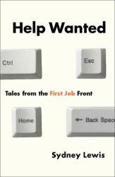 Help Wanted : Tales From First Job Front Excellent Marketplace listings for  Help Wanted : Tales From First Job Front  by Sydney Lewis starting as low as $1.99!