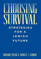 Choosing Survival : Strategies for a Jewish Future Excellent Marketplace listings for  Choosing Survival : Strategies for a Jewish Future  by Bernard Susser and Charles S. Liebman starting as low as $1.99!