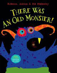 There Was an Old Monster! Excellent Marketplace listings for  There Was an Old Monster!  by Rebecca Emberley and Adrian Emberley starting as low as $1.99!