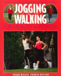 Jogging and Walking for Health and Fitness Excellent Marketplace listings for  Jogging and Walking for Health and Fitness  by Frank D. Rosato starting as low as $1.99!