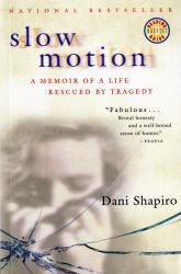 Slow Motion Excellent Marketplace listings for  Slow Motion  by Dani Shapiro starting as low as $1.99!