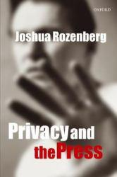 Privacy and the Press Excellent Marketplace listings for  Privacy and the Press  by Joshua Rozenberg starting as low as $31.89!
