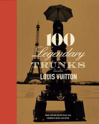 Louis Vuitton: 100 Legendary Trunks Excellent Marketplace listings for  Louis Vuitton: 100 Legendary Trunks  by Pierre-Leon Forte starting as low as $548.68!