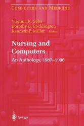 Nursing and Computers: Anthology 1986-1996 Excellent Marketplace listings for  Nursing and Computers: Anthology 1986-1996  by Virginia Saba starting as low as $173.97!