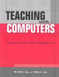 Teaching With Computers Excellent Marketplace listings for  Teaching With Computers  by M. Ellen Jay starting as low as $82.78!