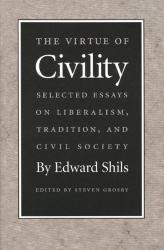 Virtue of Civility Excellent Marketplace listings for  Virtue of Civility  by Edward Albert Shils starting as low as $1.99!