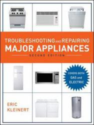 Troubleshooting and Repairing Major Appliances A digital copy of  Troubleshooting and Repairing Major Appliances  by Eric Kleinart. Download is immediately available upon purchase!