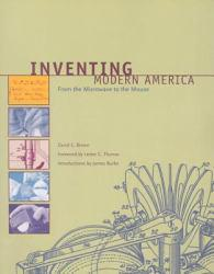 Inventing Modern America : From the Microwave to the Mouse Excellent Marketplace listings for  Inventing Modern America : From the Microwave to the Mouse  by David E. Brown starting as low as $1.99!
