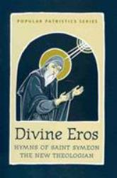 Divine Eros Excellent Marketplace listings for  Divine Eros  by St Symeon the New Theologian starting as low as $21.99!