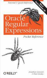 Oracle Regular Expressions Pocket Reference A digital copy of  Oracle Regular Expressions Pocket Reference  by Jonathan Gennick. Download is immediately available upon purchase!