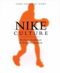 Nike Culture : The Sign of the Swoosh A hand-inspected Used copy of  Nike Culture : The Sign of the Swoosh  by Robert Goldman and Stephen Papson. Ships directly from Textbooks.com
