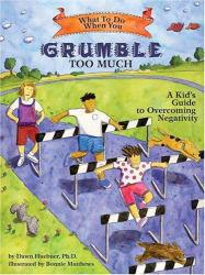 What to Do When You Grumble Too Much Excellent Marketplace listings for  What to Do When You Grumble Too Much  by Dawn Huebner starting as low as $6.25!