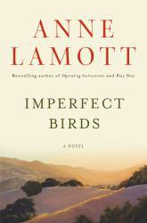 Imperfect Birds Excellent Marketplace listings for  Imperfect Birds  by Anne Lamott starting as low as $1.99!