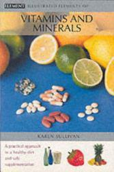 ILLUSTRATED ELEMENTS OF VITAMINS AND M Excellent Marketplace listings for  ILLUSTRATED ELEMENTS OF VITAMINS AND M  by KAREN SULLIVAN starting as low as $1.99!
