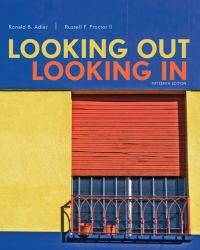 Looking Out, Looking In A digital copy of  Looking Out, Looking In  by Ronald B. Adler and Russell F. Proctor. Download is immediately available upon purchase!