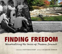 Finding Freedom: Memorializing the Voices of Freedom Summer Excellent Marketplace listings for  Finding Freedom: Memorializing the Voices of Freedom Summer  by Jacqueline Johnson starting as low as $3.42!