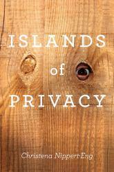 Islands of Privacy Excellent Marketplace listings for  Islands of Privacy  by Christena E. Nippert-Eng starting as low as $1.99!