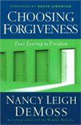Choosing Forgiveness A digital copy of  Choosing Forgiveness  by Nancy Leigh DeMoss. Download is immediately available upon purchase!