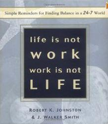 Life Is Not Work, Work Is Not Life Excellent Marketplace listings for  Life Is Not Work, Work Is Not Life  by Johnston starting as low as $1.99!