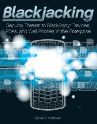 Blackjacking : Security Threats to Blackberry, PDA's, and Cell Phones in the Enterprise Excellent Marketplace listings for  Blackjacking : Security Threats to Blackberry, PDA's, and Cell Phones in the Enterprise  by Daniel Hoffman starting as low as $1.99!