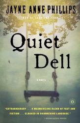 Quiet Dell: A Novel Excellent Marketplace listings for  Quiet Dell: A Novel  by Jayne Anne Phillips starting as low as $1.99!