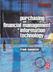 Purchasing and Financial Management of Information Technology A hand-inspected Used copy of  Purchasing and Financial Management of Information Technology  by Frank Bannister. Ships directly from Textbooks.com