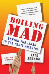 Boiling Mad A hand-inspected Used copy of  Boiling Mad  by Kate Zernike. Ships directly from Textbooks.com