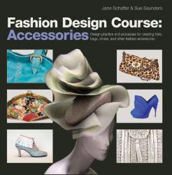 Fashion Design Course : Accessories A hand-inspected Used copy of  Fashion Design Course : Accessories  by Jane Schaffer. Ships directly from Textbooks.com