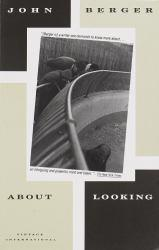 About Looking A hand-inspected Used copy of  About Looking  by John Berger. Ships directly from Textbooks.com