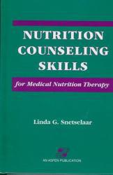 Nutrition Counseling Skills for Medical Nutrition Therapy Excellent Marketplace listings for  Nutrition Counseling Skills for Medical Nutrition Therapy  by Linda G. Snetselaar starting as low as $1.99!