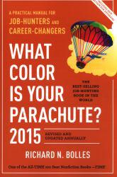 What Color Is Your Parachute? 2015: A Practical Manual for Job-Hunters and Career-Changers Excellent Marketplace listings for  What Color Is Your Parachute? 2015: A Practical Manual for Job-Hunters and Career-Changers  by Richard N. Bolles starting as low as $1.99!