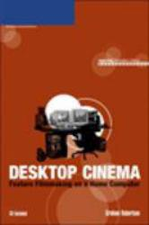 Desktop Cinema: Feature Filmmaking on a Home Computer - With Cd Excellent Marketplace listings for  Desktop Cinema: Feature Filmmaking on a Home Computer - With Cd  by Graham Robertson starting as low as $3.99!