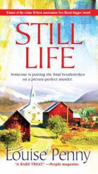 Still Life Excellent Marketplace listings for  Still Life  by Louise Penny starting as low as $1.99!