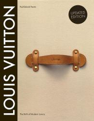 Louis Vuitton: The Birth of Modern Luxury Excellent Marketplace listings for  Louis Vuitton: The Birth of Modern Luxury  by Paul-Gerard Pasols starting as low as $70.00!