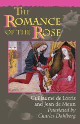 Romance of the Rose - Guillaume De Lorris