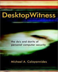 Desktop Witness : The Do's and Don'ts of Personal Computer Security Excellent Marketplace listings for  Desktop Witness : The Do's and Don'ts of Personal Computer Security  by Michael A. Caloyannides starting as low as $19.27!