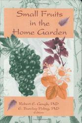 Small Fruits in the Home Garden Excellent Marketplace listings for  Small Fruits in the Home Garden  by Robert E. Gough starting as low as $3.92!
