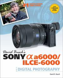 David Busch's Sony Alpha A6000 Excellent Marketplace listings for  David Busch's Sony Alpha A6000  by Busch starting as low as $34.96!