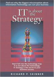 It Is About the Strategy Excellent Marketplace listings for  It Is About the Strategy  by Richard P. Skinner starting as low as $1.99!