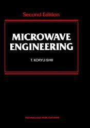 Microwave Engineering Excellent Marketplace listings for  Microwave Engineering  by T. Koryu Ishii starting as low as $1.99!