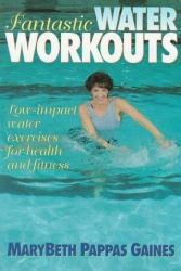 Fantastic Water Workouts Excellent Marketplace listings for  Fantastic Water Workouts  by MaryBeth Pappas Gaines starting as low as $1.99!