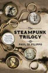Steampunk Trilogy A hand-inspected Used copy of  Steampunk Trilogy  by P. Di Filippo. Ships directly from Textbooks.com